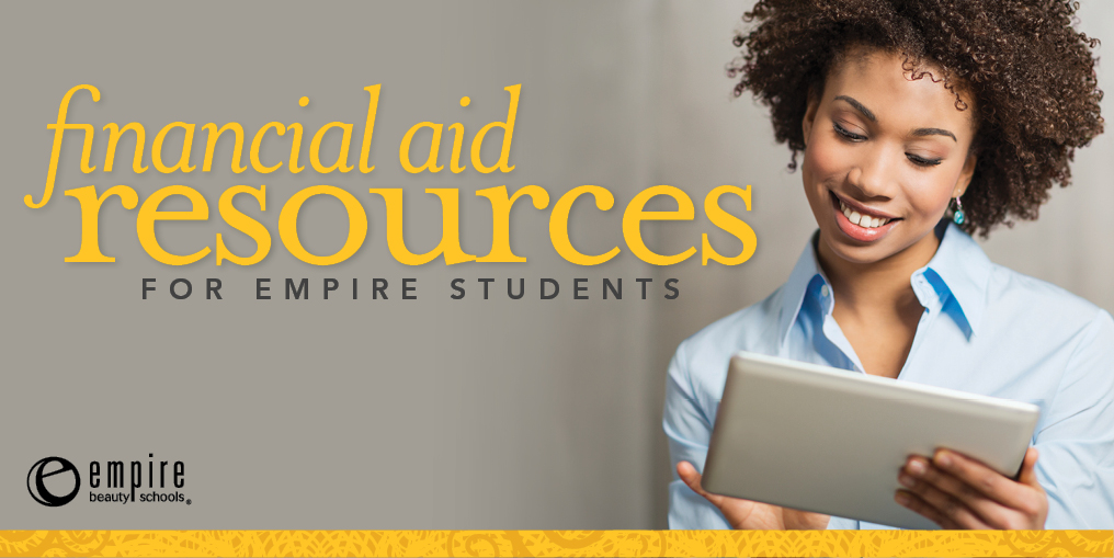 Financial Aid Resources For Empire Cosmetology Students