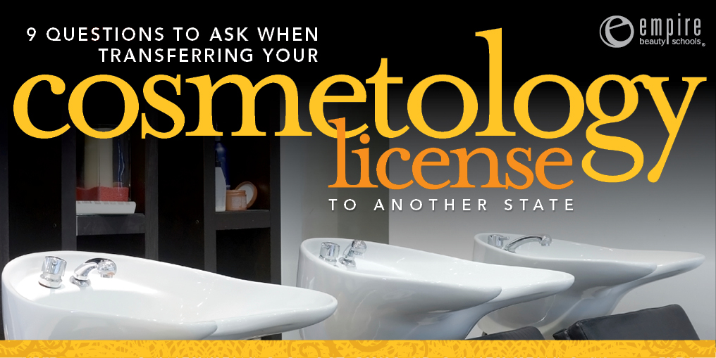 9 Questions To Ask Before Transferring Your Cosmetology License To
