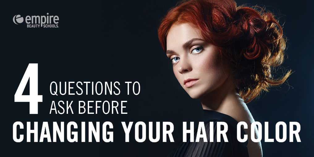 4 Questions To Ask Before Changing Your Hair Color