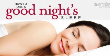 How to Fake a good night's sleep