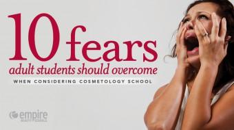 Cosmetology school-10 fears