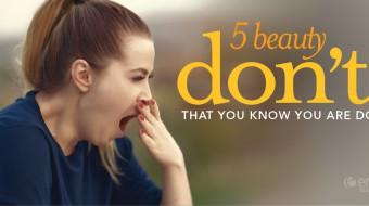 5 Beauty Don'ts