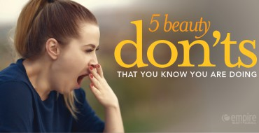 5 Beauty Don'ts