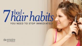 & Bad Hair Habits