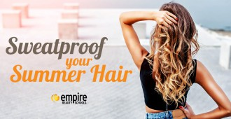Empire-Students-Summer-Hair-Sweatproof-Beauty-School-Cosmetology-Advice